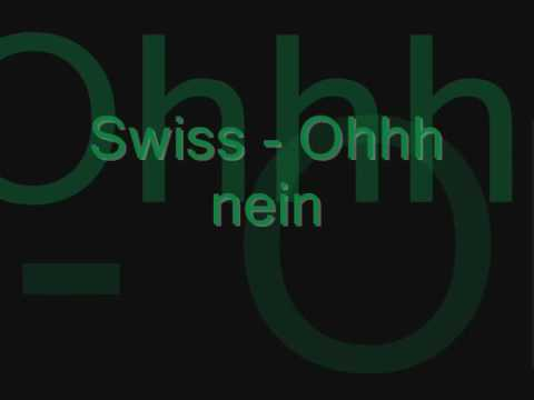Swiss - Ohh Nein