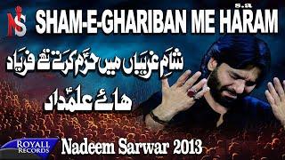 Nadeem Sarwar | Shaam-e-Ghareeban Main | 2013 |  شام غاریبا میں حرم