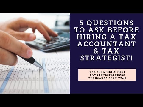 5 Questions To Ask Before Hiring A Tax Accountant & Tax Strategist!