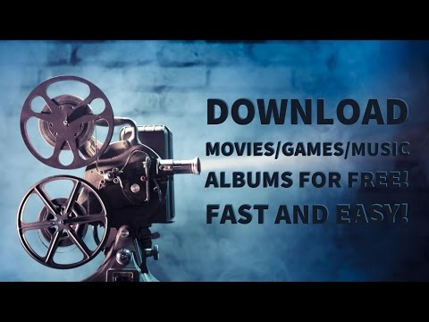 DOWNLOAD Movies/Games/Audio/Etc For FREE! FAST AND EASY!