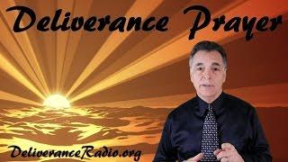 DELIVERANCE PRAYER - How To Cast Out Demons - Deliverance Now