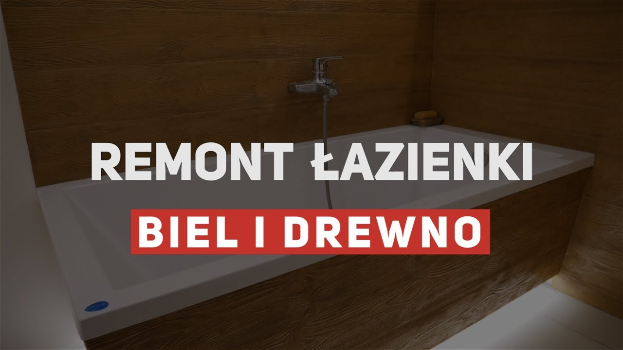 Remont łazienki Biel I Drewno