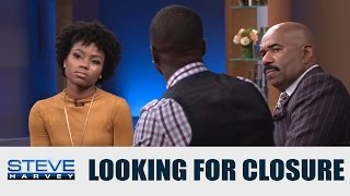 Ladies, when you're looking for closure, remember this… || STEVE HARVEY