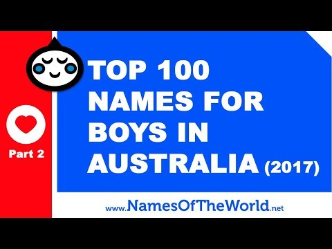 Top 100 baby boy names in Australia 2017 Part 2 - the best baby names - www.namesoftheworld.net