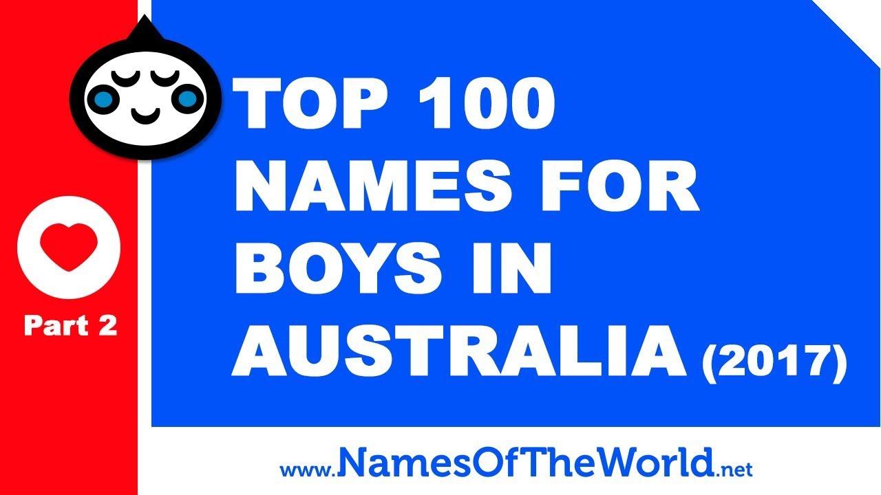 Top 100 Baby Boy Names In Australia 2017 Part 2