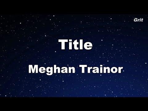 Title - Meghan Trainor Karaoke 【With Guide Melody】Instrumental