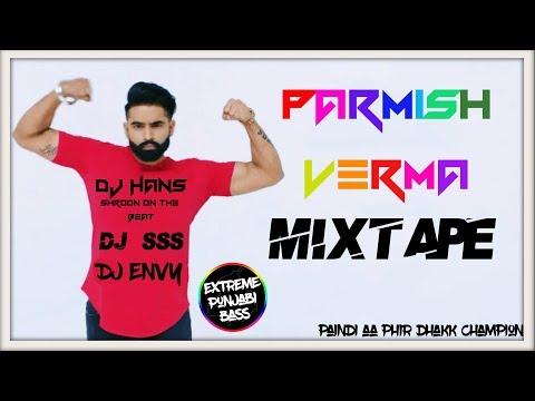 Parmish Verma Mixtape/Mashup   Non-Stop Mix   Extreme Punjabi Bass   Punjabi Songs 2018