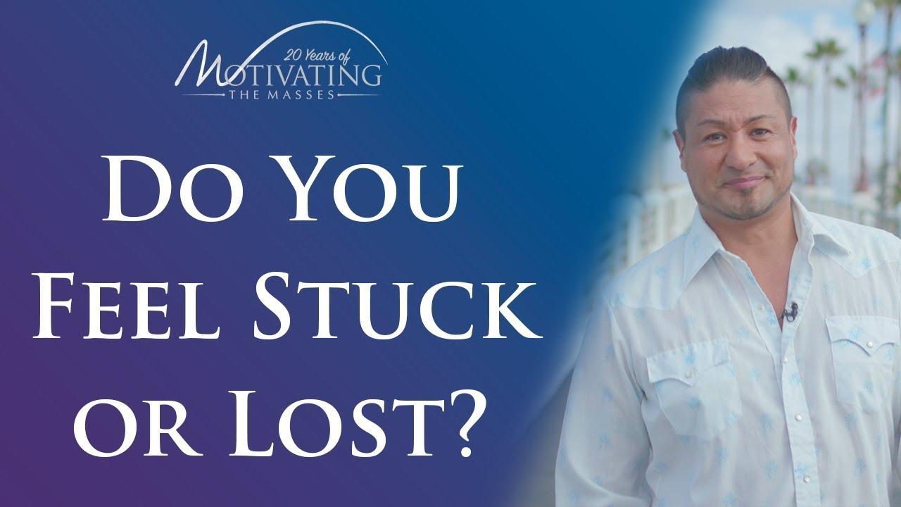 Matt Gil - Do you feel stuck or lost?