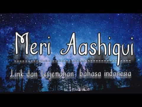 Download Meri Aashiqui (Arijit Singh & Palak Muchhal) II Aashiqui 2 II Lirik Dan Terjemahan Bahasa Indonesia