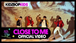 Смотреть клип Kidz Bop Kids - Close To Me
