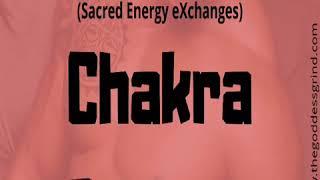 S.E.X... Chakra System
