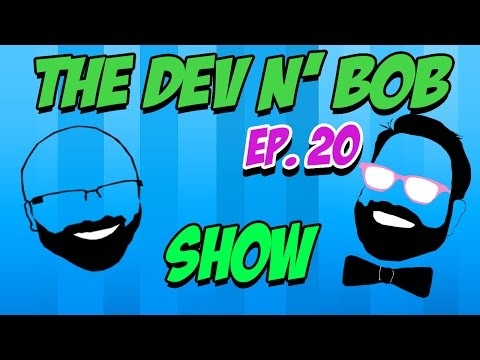 Dev N' Bob Show | Ep.20 (Sporksan and ???) | He's a Twitcher