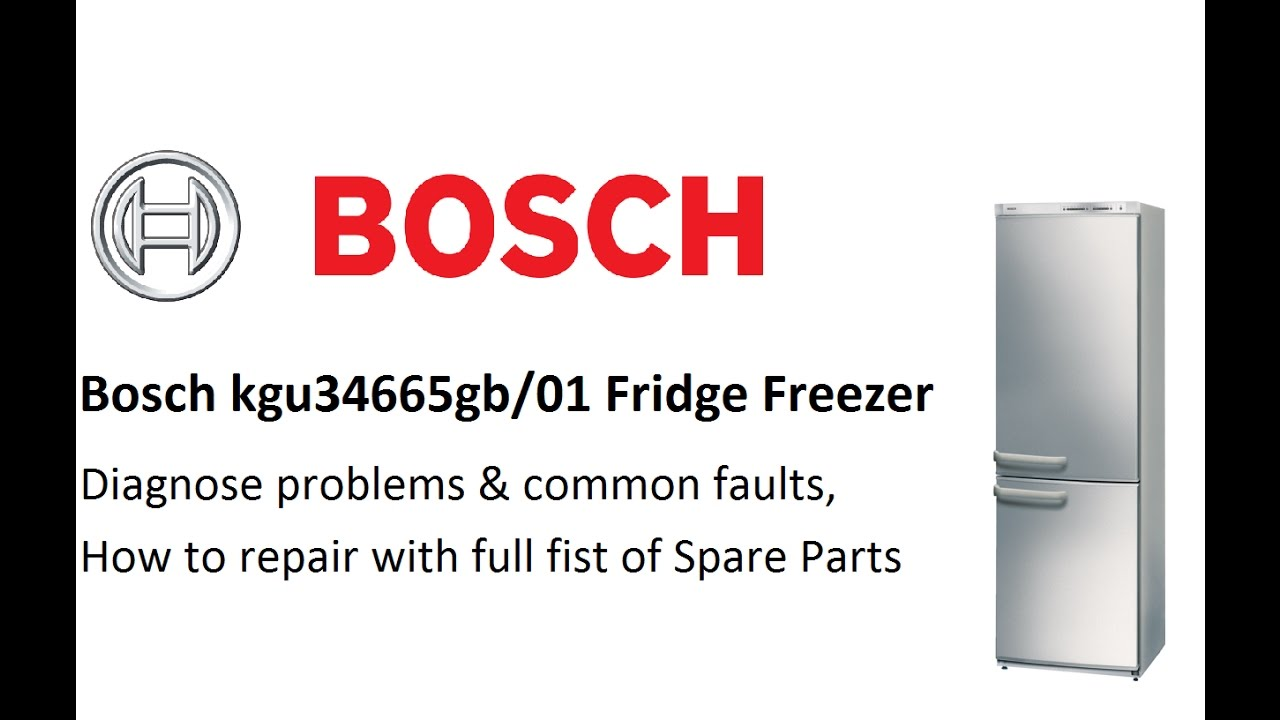 [SCHEMATICS_43NM]  Bosch kgu34665gb/01 Fridge Freezer How it works and common faults and parts  - YouTube | Bosch Refrigerator Wiring Diagram |  | YouTube
