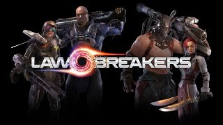 LawBreakers ЛУЧШЕ ЧЕМ Overwatch ОБЗОР БЕТЫ Взгляд изнутри