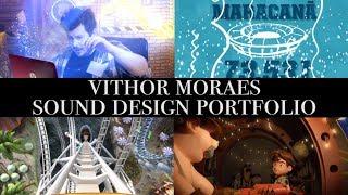 Sound Design Demo Reel - Vithor Moraes