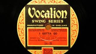I gotta go - Benny Carter and his Orchestra with Elizabeth Welch