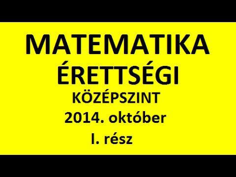 Matematika érettségi 2014. október I. rész