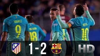 Atletico Madrid vs FC Barcelona 1-2 - All Goals And Highlights (Copa Del Rey) 01.02.2017 HD