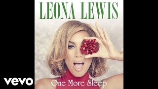 Leona Lewis - One More Sleep (Cahill Radio Edit) [Audio]