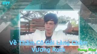Về Thăm Cô Gái Làng Chăm - Vương Rock