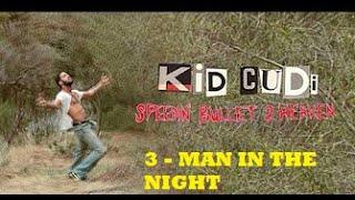 Kid Cudi - MAN IN THE NIGHT -3- (subtitulado en español)