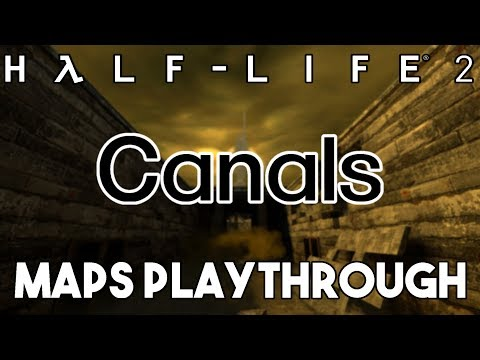 Half-Life 2 Beta - Canals (Beta Maps & LeakNet HL2 Beta Chapter Playthrough)