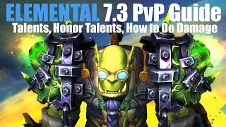 7.3 Elemental Shaman PvP Guide - TALENTS, HONOR TALENTS, HOW TO DAMAGE (WoW Legion)