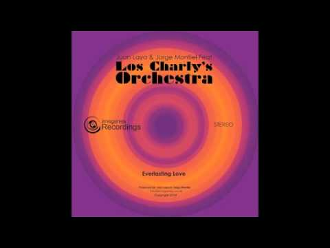 Everlasting Love - Juan Laya & Jorge Montiel Feat: Los Charly's Orchestra - Release: 01-09-14