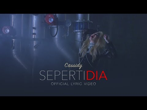 Cassidy - Seperti Dia (Official Lyric Video)