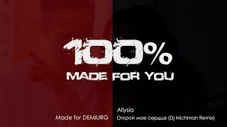 Download Allysia - Открой мое сердце (Dj Michman Remix) [100% Made For You] MP3 song and Music Video