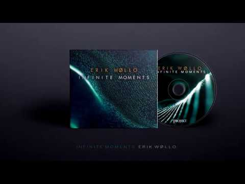 ERIK WØLLO: Infinite Moments (excerpts) Mp3