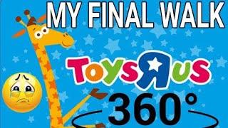 My FINAL Walk Through Toys R Us | 360 Video