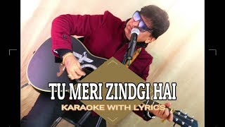 Tu Meri Zindgi Hai - Karaoke With Lyrics