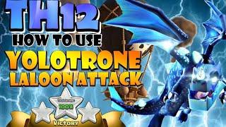FAVORITE TH12 ATTACK IN CLASH! TH12 Yolotrone LaLoon Attack Strategy - Best TH12 Attack Strategies