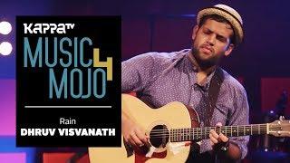 Gambar cover Rain - Dhruv Visvanath - Music Mojo Season 4 - KappaTV