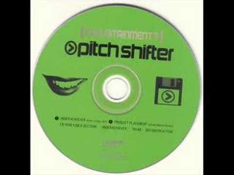 PitchShifter - Underachiever