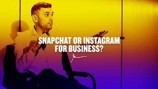 Snapchat or Instagram for Business?
