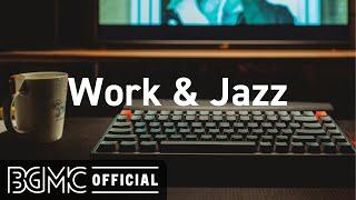 Work & Jazz: Smooth Jazz Coffee  Hotel Jazz Music for Exquisite Mood
