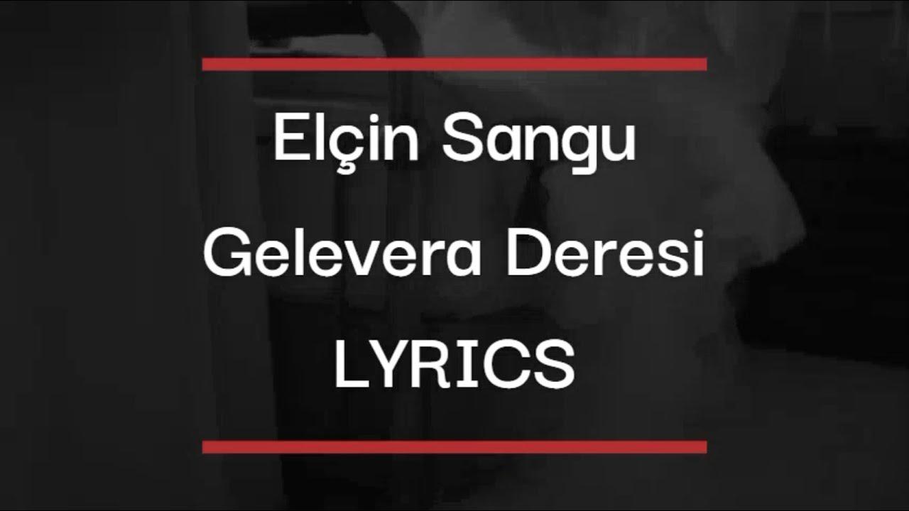 Elcin Sangu Gelevera Deresi Lyrics Eng Subs Youtube
