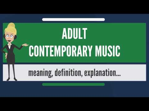 What is ADULT CONTEMPORARY MUSIC? What does ADULT CONTEMPORARY MUSIC mean?