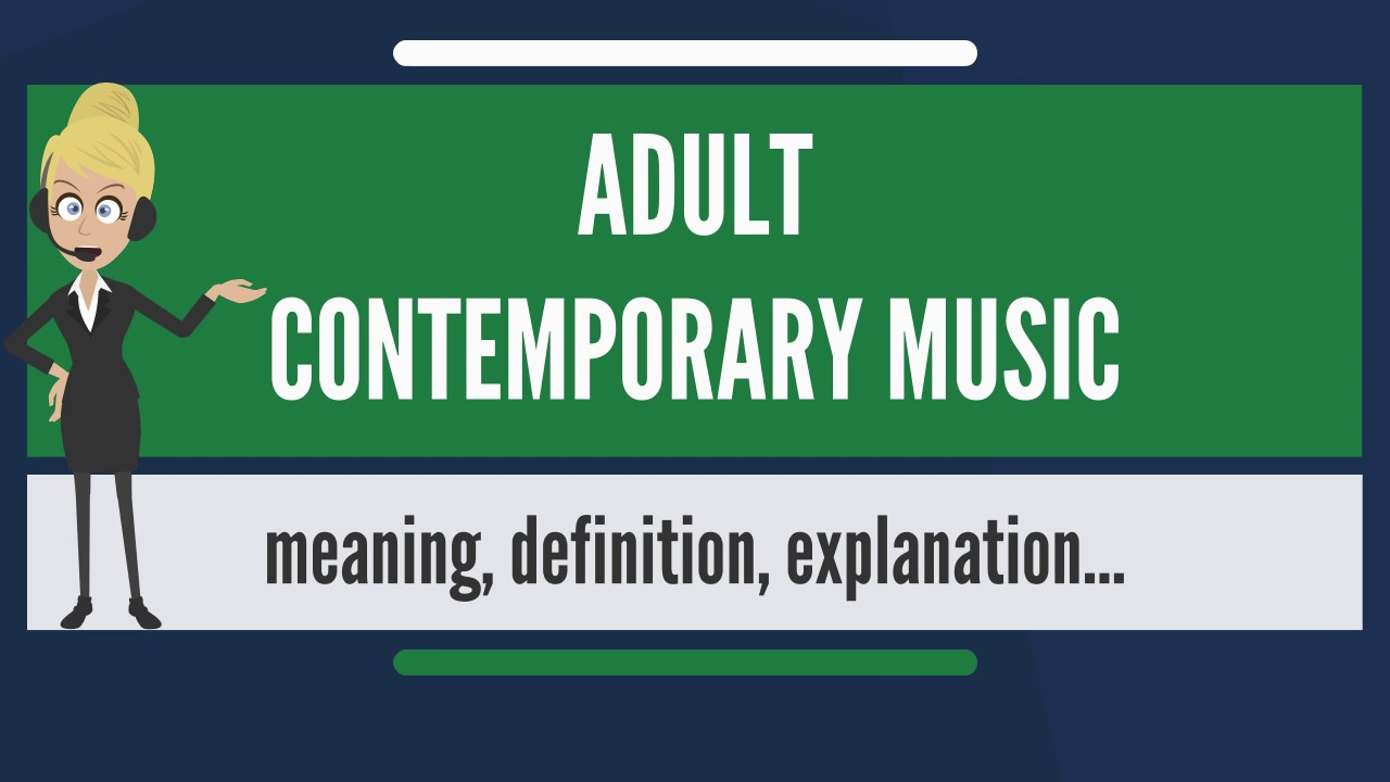 What is adult contemporary music what does adult contemporary music mean youtube - What does contemporary mean ...