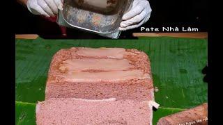 Cách Làm Pate-Bánh Mì Pate Để Bán-Làm Pate Tại Nhà Ăn Xôi-Ăn Cơm