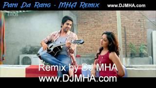 Pani Da Rang - MHA Remix (Vicky Donor)