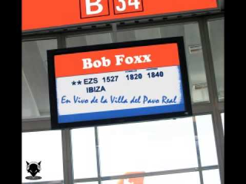 Bob Foxx DJ MiX [Live in Ibiza 2007]