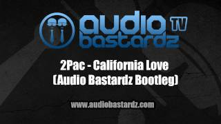 2Pac - California Love (Audio Bastardz Bootleg)