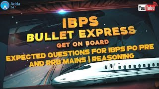 Expected questions for ibps po pre & rrb mains | reasoning | online coaching for sbi ibps bank po