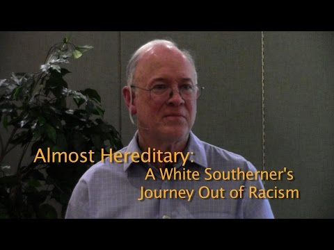 Part One: Almost Hereditary: A White Southerner's Journey Out of Racism