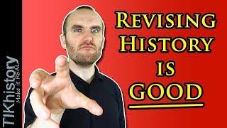 History NEEDS 'Revisionist Historians'