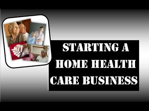 Starting A Home Healthcare Business - YouTube