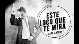 Marc Anthony Este Loco Que Te Mira Letra Youtube